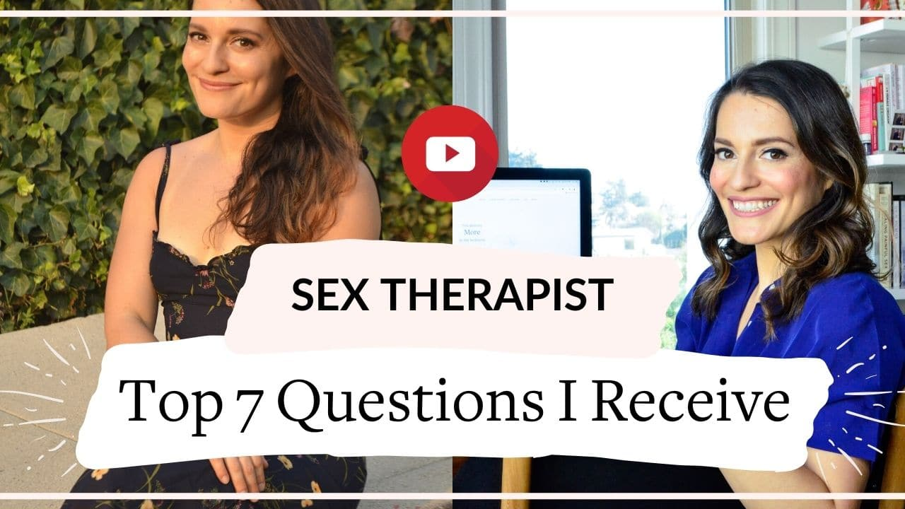 The top 7 questions I get asked as a sex therapist | Vanessa Marin Sex Therapy