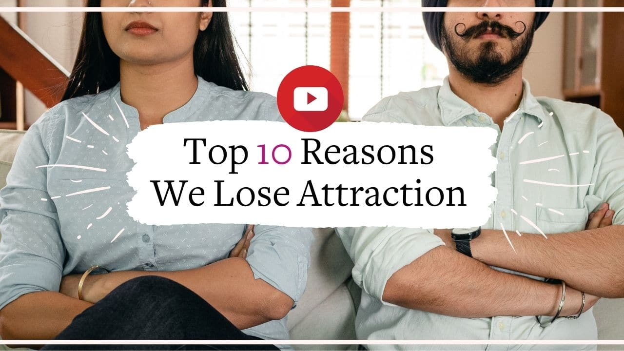 The top 10 reasons we lose attraction to our long-term partners | Vanessa Marin Sex Therapy