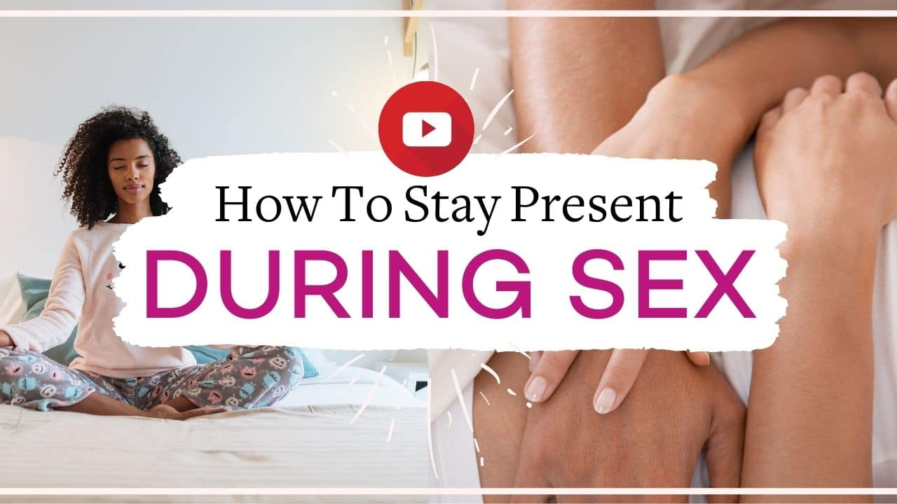 How to minimize distracting thoughts and be more present during sex | Vanessa Marin Sex Therapy