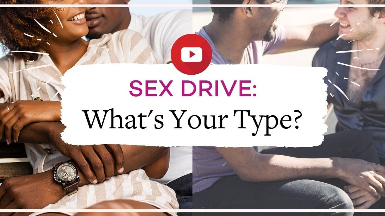 Mismatched sex drives? Understanding your sex drive type is the key to a better sex life| Vanessa Marin Sex Therapy