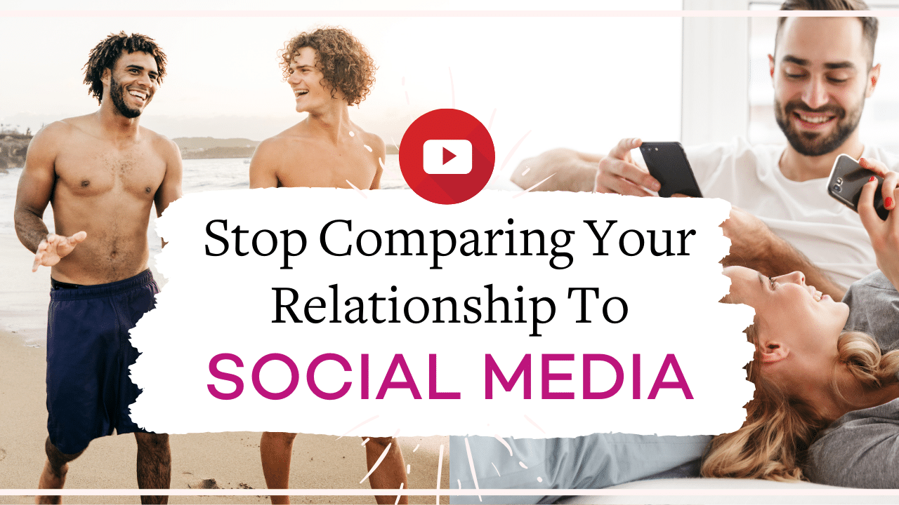 How to stop comparing your relationship to the relationships you see on social media | Vanessa Marin Sex Therapy