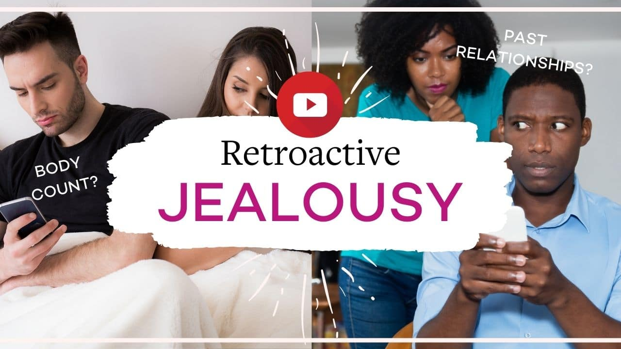 Retroactive jealousy: How to handle feeling jealous of your partner's sexual past | Vanessa Marin Sex Therapy