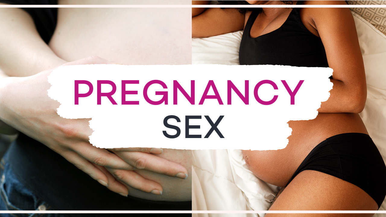 Pregnancy Sex Tips - How To Have Sex While Pregnant | Vanessa Marin Sex Therapy