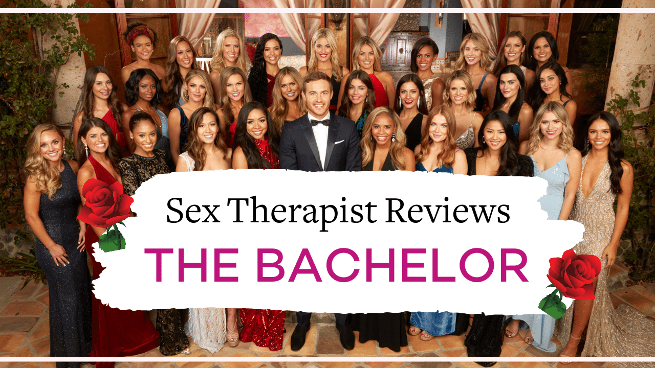 The Bachelor's steamiest scenes - A sex therapist reviews | Vanessa Marin Sex Therapy