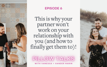 This is why your partner won't work on your relationship with you (and how to finally get them to!)   Vanessa Marin Sex Therapy