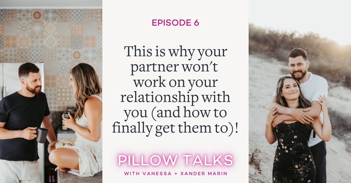 This is why your partner won't work on your relationship with you (and how to finally get them to!) | Vanessa Marin Sex Therapy
