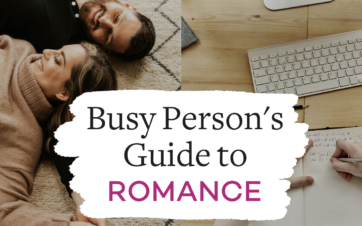 Busy person's guide to romance - How to be romantic when you're too busy | Vanessa Marin Sex Therapy