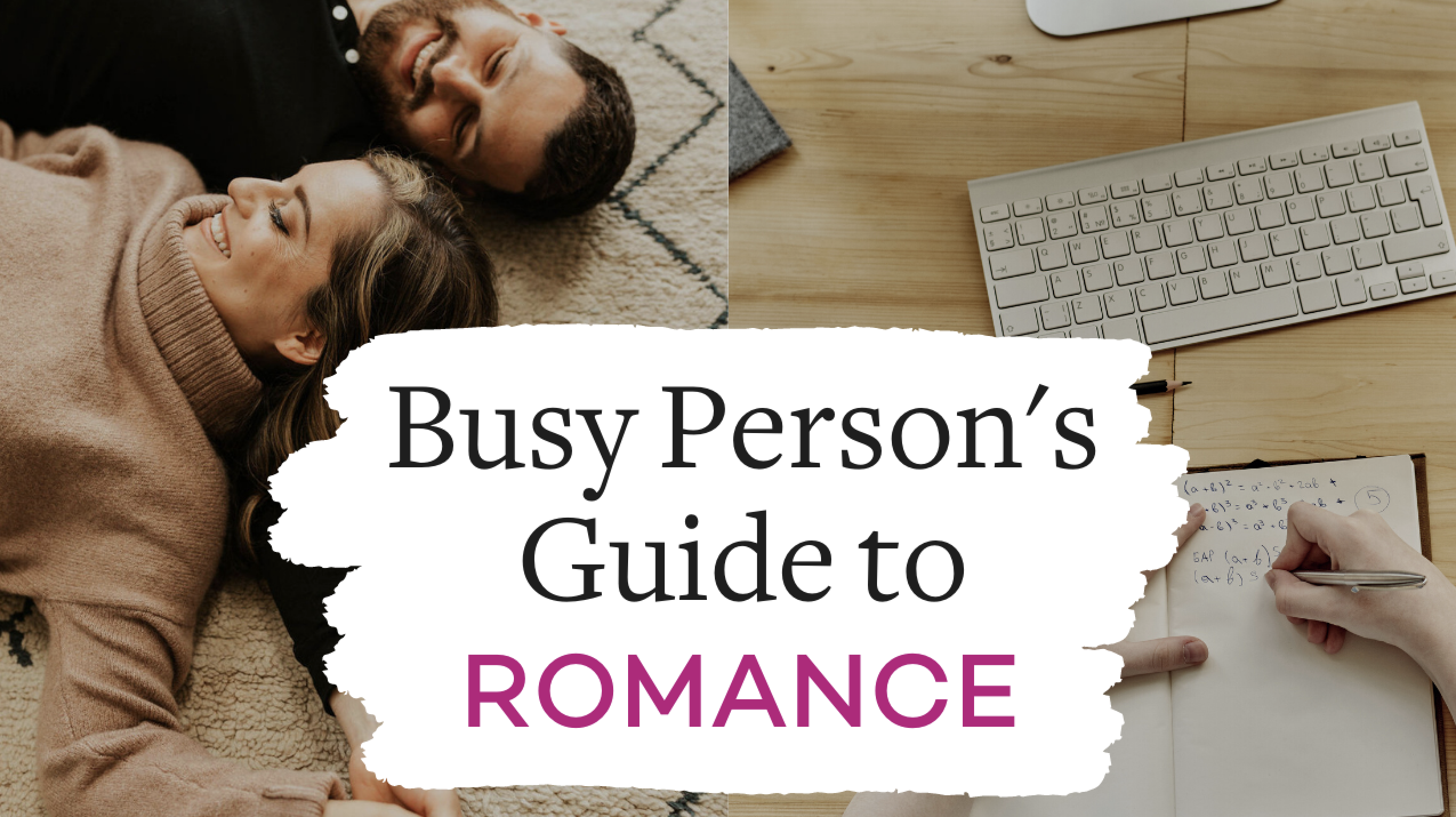 Busy person's guide to romance - How to be romantic when you're too busy   Vanessa Marin Sex Therapy