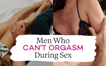 Men Who Can't Orgasm During Sex - Delayed Ejaculation | Vanessa Marin Sex Therapy